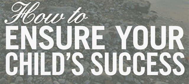 How to Ensure Your Child's Success, part 3